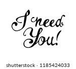i need you. hand written doodle ... | Shutterstock .eps vector #1185424033