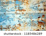 a rusty wall. blue and white... | Shutterstock . vector #1185486289