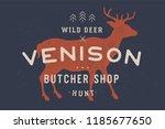 venison  deer. vintage logo ... | Shutterstock .eps vector #1185677650
