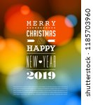 merry christmas and happy new... | Shutterstock .eps vector #1185703960