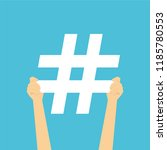 human hands hold hashtag sign... | Shutterstock .eps vector #1185780553