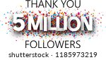 thank you  5 million followers. ... | Shutterstock .eps vector #1185973219