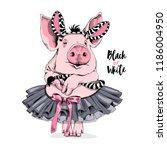 cute pink pig in a ballerina... | Shutterstock .eps vector #1186004950