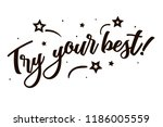 try your best. beautiful... | Shutterstock .eps vector #1186005559