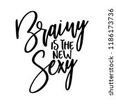 brainy is the new sexy   hand... | Shutterstock .eps vector #1186173736