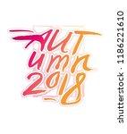 autumn 2018. calligraphic... | Shutterstock .eps vector #1186221610