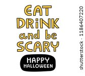 eat  dream and be scary.... | Shutterstock .eps vector #1186407220