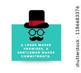 a loser makes promises. a... | Shutterstock .eps vector #1186683376