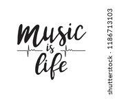 music is life. vector hand... | Shutterstock .eps vector #1186713103