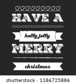 christmas vector quote. holly... | Shutterstock .eps vector #1186725886