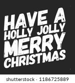 christmas vector quote. holly... | Shutterstock .eps vector #1186725889