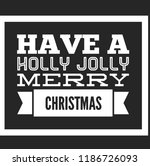 christmas vector quote. holly... | Shutterstock .eps vector #1186726093