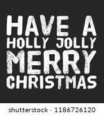 christmas vector quote. holly... | Shutterstock .eps vector #1186726120