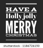 christmas vector quote. holly... | Shutterstock .eps vector #1186726150