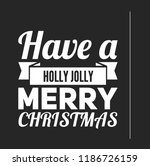 christmas vector quote. holly... | Shutterstock .eps vector #1186726159