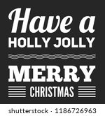 christmas vector quote. holly... | Shutterstock .eps vector #1186726963