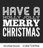 christmas vector quote. holly... | Shutterstock .eps vector #1186726966