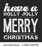 christmas vector quote. holly... | Shutterstock .eps vector #1186726996