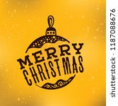 merry christmas. typography.... | Shutterstock .eps vector #1187088676