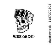 ride or die skull ski goggles... | Shutterstock .eps vector #1187372503