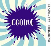 text sign showing coding.... | Shutterstock . vector #1187469769