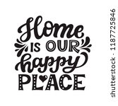 home is our happy place.hand... | Shutterstock .eps vector #1187725846