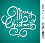 merry christmas hand lettering  ... | Shutterstock .eps vector #118777423