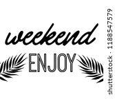 weekend enjoy quote  | Shutterstock .eps vector #1188547579
