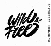 wild and free. hand lettering. | Shutterstock .eps vector #1188551506