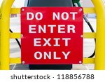 Do Not Enter  Exit Only Sign