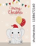 Stock vector merry christmas and happy new year greeting card with cute elephant and balloons animal wildlife 1188672160