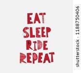 eat sleep ride repeat lettering ... | Shutterstock .eps vector #1188750406