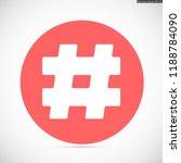 hashtag  vector icon 10 eps | Shutterstock .eps vector #1188784090