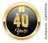 gold 40 years  anniversary... | Shutterstock .eps vector #1189329016