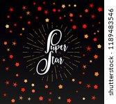 super star. calligraphic banner.... | Shutterstock . vector #1189483546