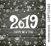 lettering happy new year 2019... | Shutterstock . vector #1189712563
