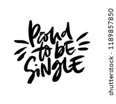 quote proud to be single.... | Shutterstock .eps vector #1189857850