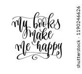 my books make me happy   hand... | Shutterstock .eps vector #1190246626