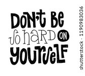 dont be so hard on yourself  ...   Shutterstock .eps vector #1190983036