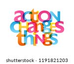 action changes things... | Shutterstock .eps vector #1191821203
