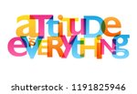 attitude is everything... | Shutterstock .eps vector #1191825946
