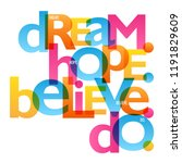 dream. hope. believe. do.... | Shutterstock .eps vector #1191829609