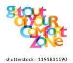 get out of your comfort zone...   Shutterstock .eps vector #1191831190
