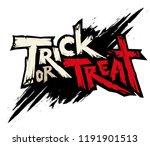 trick or treat halloween. trick ... | Shutterstock .eps vector #1191901513