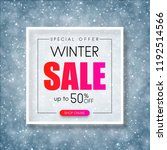 winter sale. seasonal promotion ... | Shutterstock .eps vector #1192514566