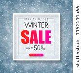 winter sale. seasonal promotion ... | Shutterstock .eps vector #1192514566