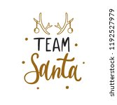 team santa. christmas and new... | Shutterstock .eps vector #1192527979