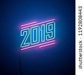 new year 2019 neon sign. vector ... | Shutterstock .eps vector #1192808443