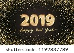 golden vector luxury text 2019... | Shutterstock .eps vector #1192837789