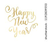 happy new year hand lettering... | Shutterstock .eps vector #1192839553